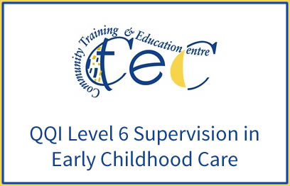 QQI-Level-6-Supervision-in-Early-Childhood-Care-6N1973 |QQI 6 Childcare programme at CTEC Wexford