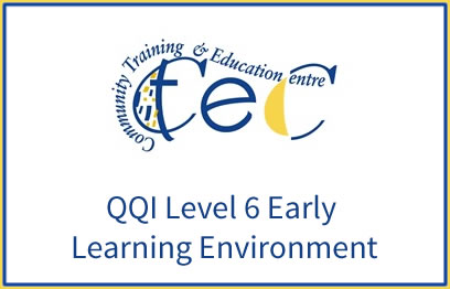 QQI-Level-6-Early-Learning-Environment-6N1933 | QQI 6 Childcare programme at CTEC Wexford